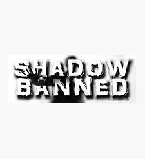 Shadow Banned Photographic Print