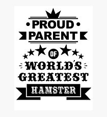 Proud parent of world's greatest hamster shirts and phone cases Photographic Print