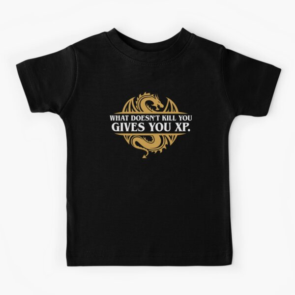 What Doesn't Kill You Gives You XP RPG Gamers Kids T-Shirt