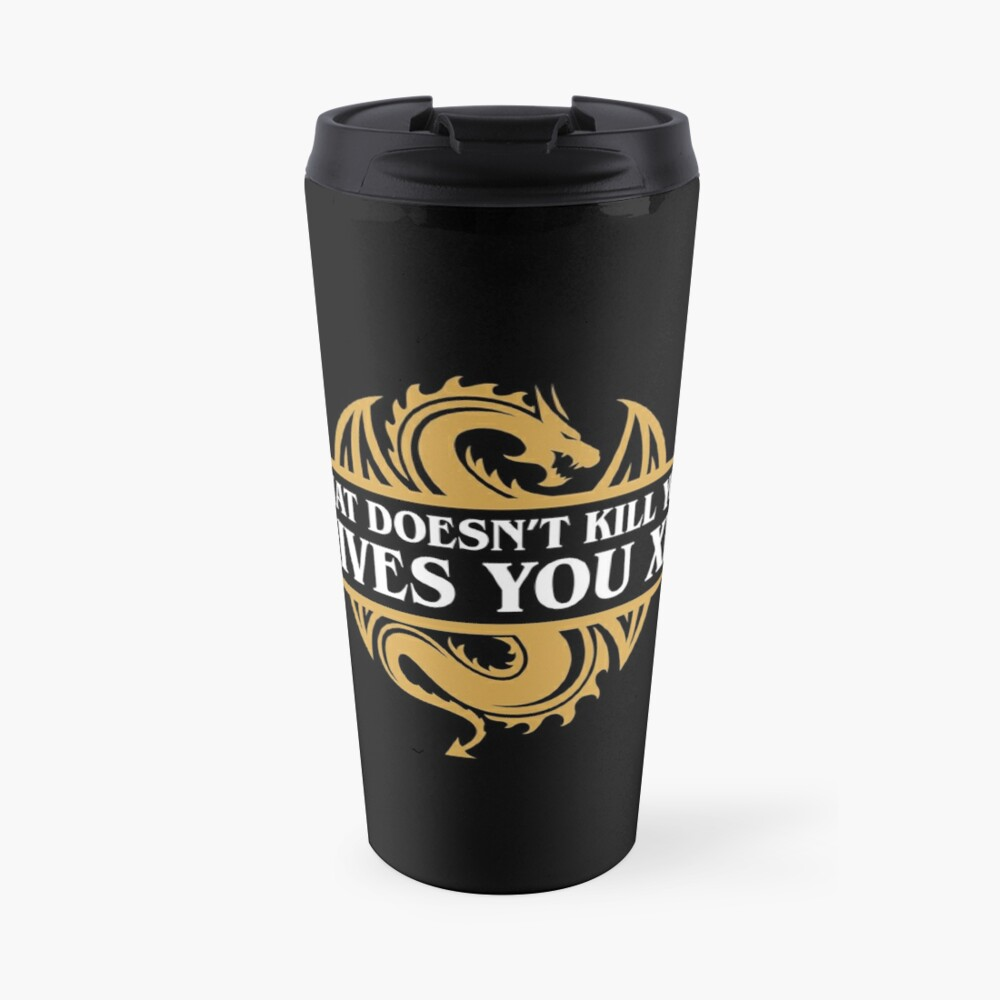 What Doesn't Kill You Gives You XP RPG Gamers Travel Mug