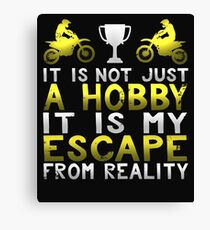 It Is Not Just A Hobby It Is My Escape from Reality Canvas Print