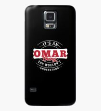It's a OMAR Thing You Wouldn't Understand Case/Skin for Samsung Galaxy