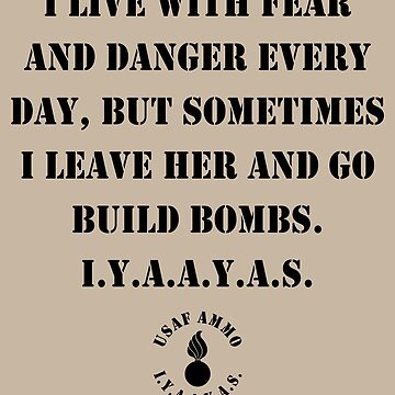 USAF AMMO I Live With Fear Everyday by bigtimmystyle