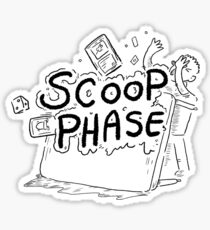 Scoop Phase ! Sticker