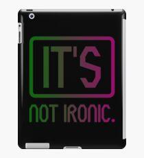 Ironic iPad Case/Skin