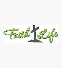 Faith Life Photographic Print