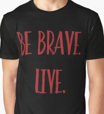 Buffy the Vampire Slayer | Be Brave. Live | BTVS Graphic T-Shirt