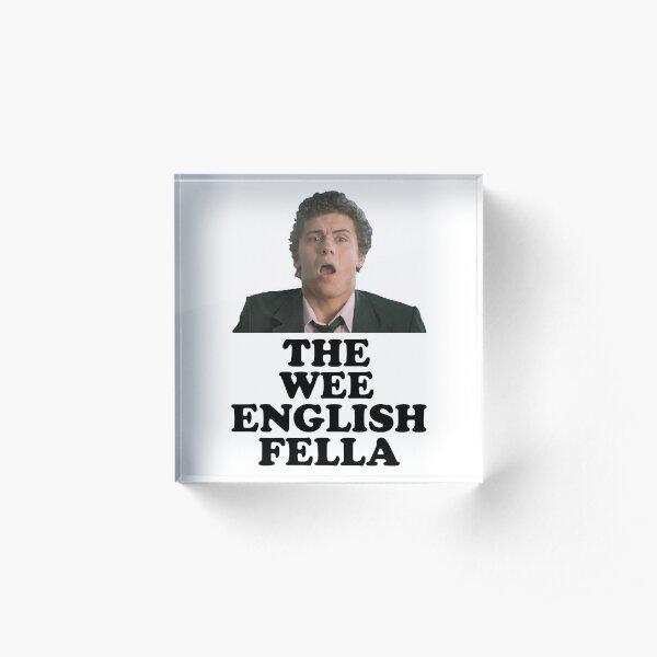 Derry Girls - Wee English Fella Acrylic Block