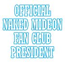 Naked Mideon Fan Club President by PodWresSociety
