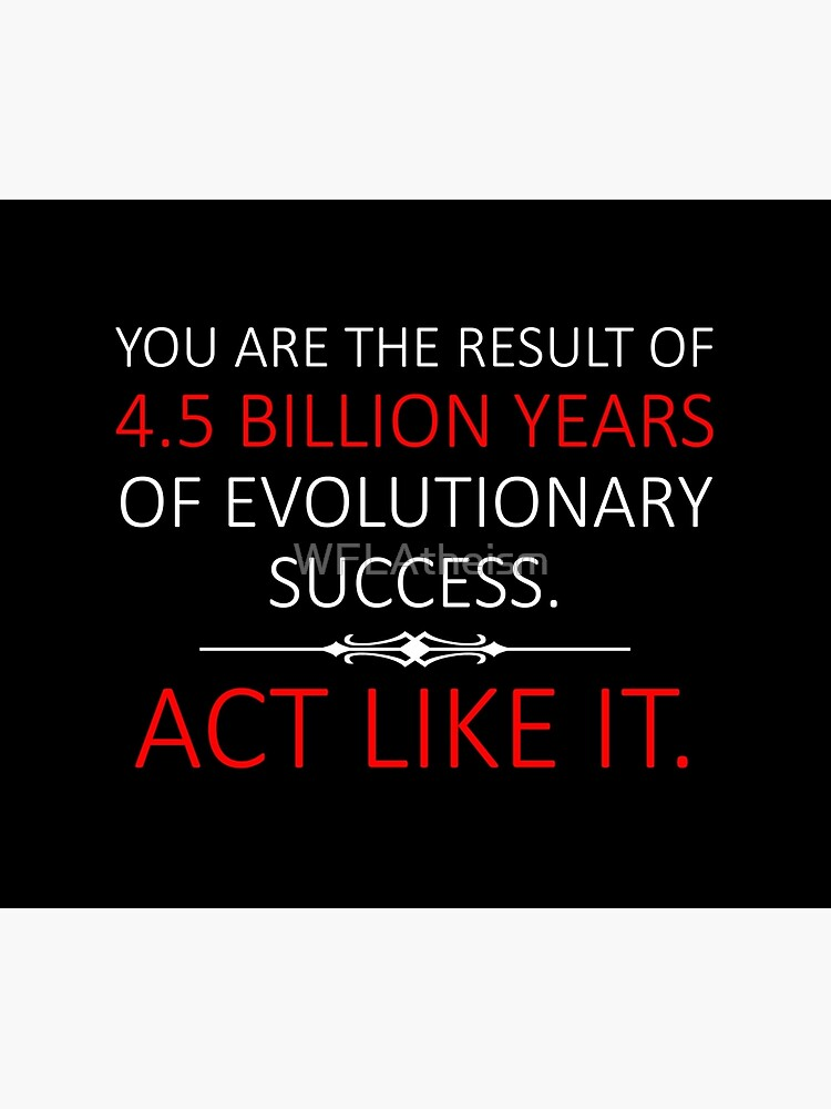 Act Like It.  by WFLAtheism