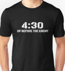 4:30 Up Before The Enemy Motivational Quote Unisex T-Shirt