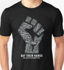 Black Lives Matter: Say Their Names Unisex T-Shirt