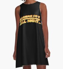 Gamers do it all night because is a pc gaming shirt A-Line Dress