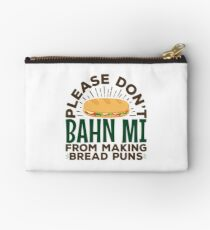 Please Don't Bahn Mi From Making Bread Puns Vietnamese Food Studio Pouch