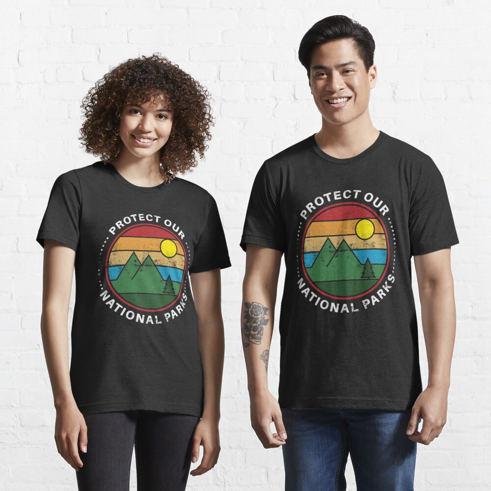 Protect Our National Parks - National Parks Gift Essential T-Shirt