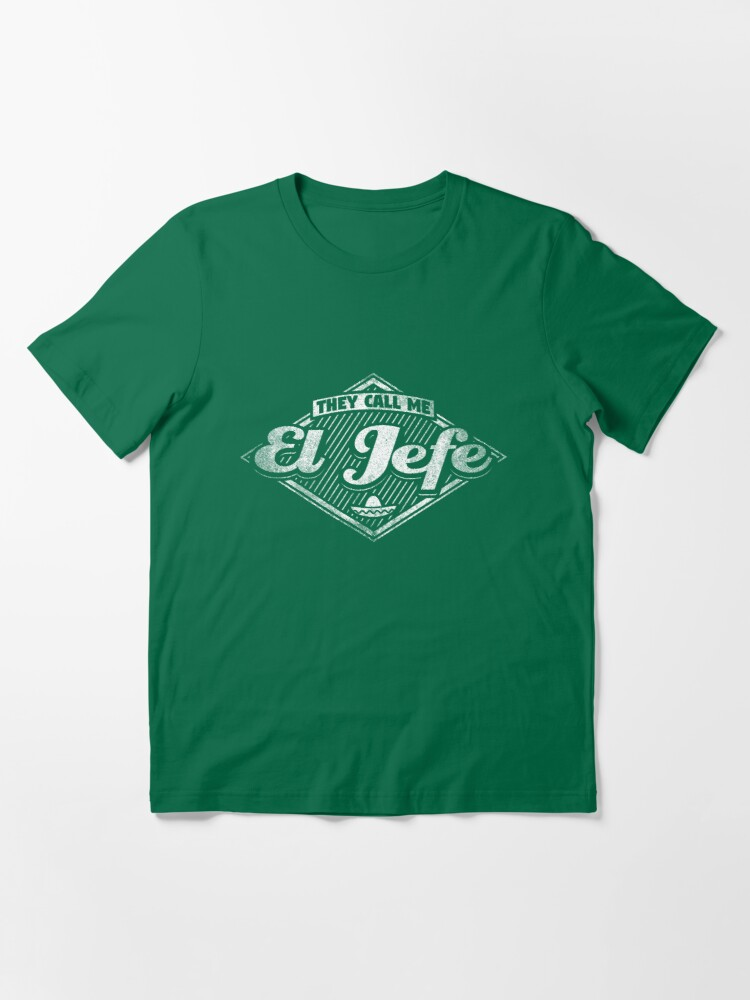 Alternate view of They Call Me El Jefe - Funny Boss Quote Gift Essential T-Shirt