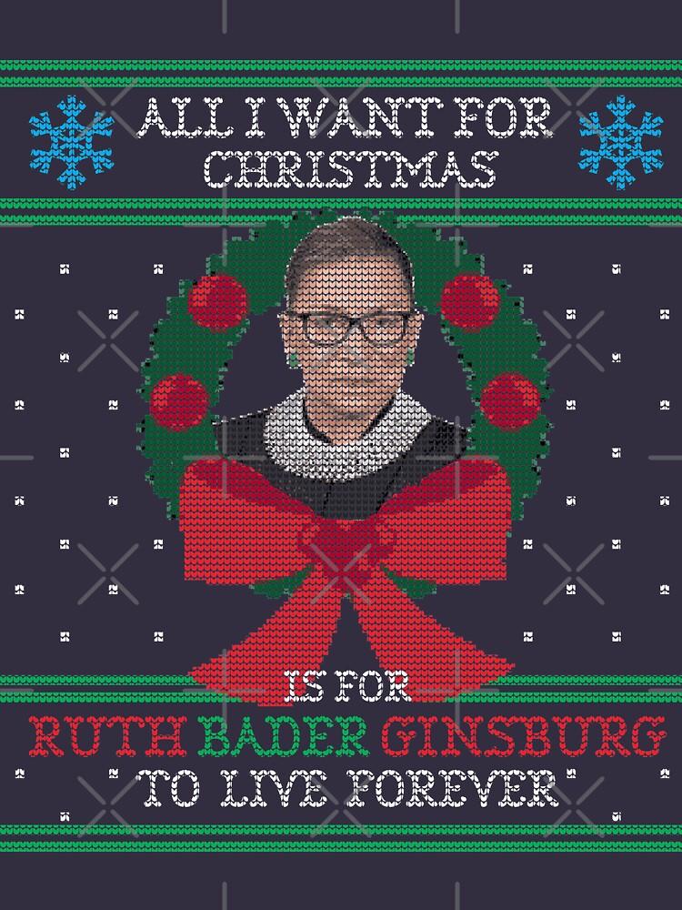 """""""Alles, was ich für Weihnachten will, ist für Ruth Bader Ginsburg, um für immer zu leben"""" Hässlicher Weihnachtsstrickjacke von shaggylocks"""