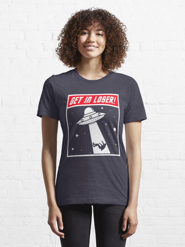 Alternate view of Get In Loser - Astronomy And Space Gift Essential T-Shirt