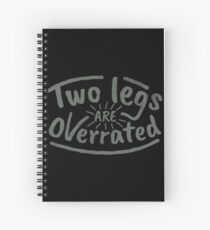 Two Legs Are Overrated - Amputee Gift Spiralblock