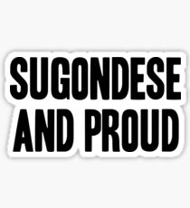 Sugondese and Proud Sticker