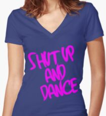 Shut Up And Dance - Pink Women's Fitted V-Neck T-Shirt