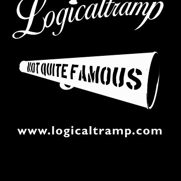 T-Shirt Logicaltramp Not Quite Famous by logicaltramp