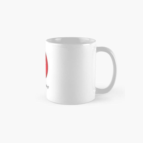 How Do I Feel Today? Pretty ticked off!!!! Classic Mug