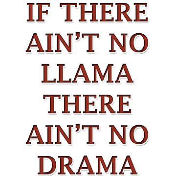 No drama llama by Ankee