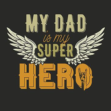My Dad Is My Superhero / Father's Day, Birthday Gift  by STYLESYNDIKAT