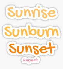 Sunrise, Sunburn, Sunset repeat Sticker