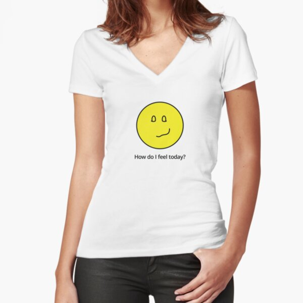 How am I feeling today? Pretty pleased with myself. Fitted V-Neck T-Shirt