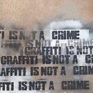 Graffiti is not a crime... by Darren Newbery
