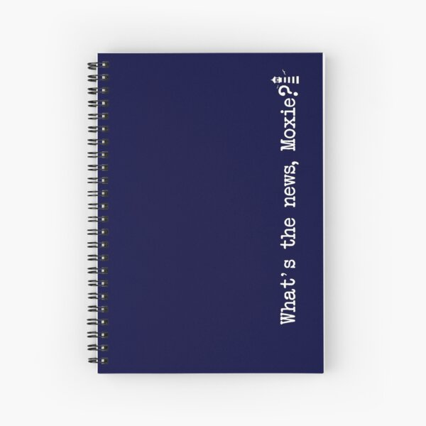 What's the news, Moxie? Spiral Notebook