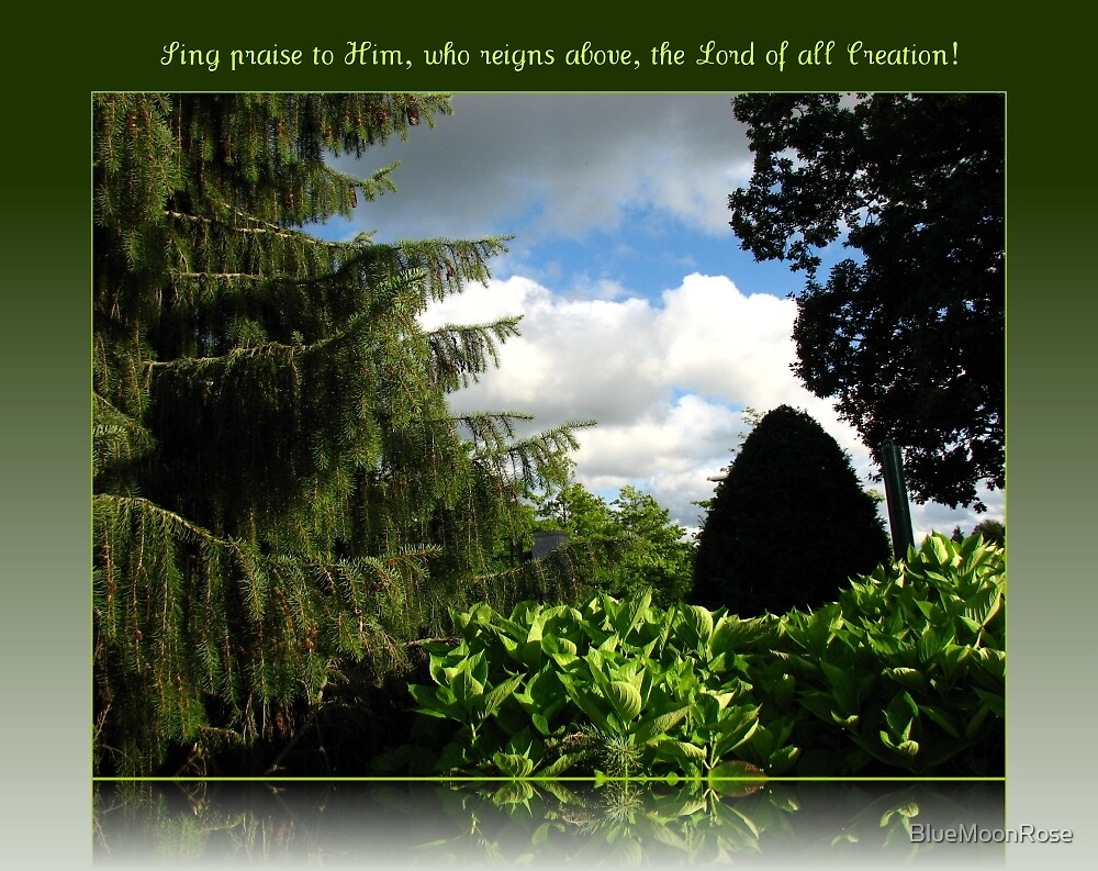 Sing Praise To Him Who Reigns Above by BlueMoonRose
