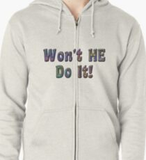 Won't He Do It! Zipped Hoodie