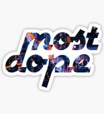 Most Dope Sticker