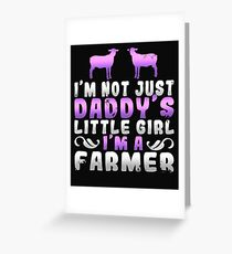 I'm Not Just Daddy's Little Girl I'm A Farmer Greeting Card