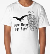 Egbe bere, Ugo bere.... Igbo proverb inspired T shirt and items Long T-Shirt