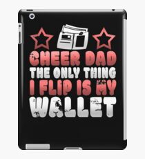 Funny Cheer Dad The Only Thing I Flip Is My Wallet iPad Case/Skin
