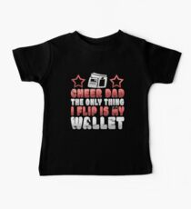 Funny Cheer Dad The Only Thing I Flip Is My Wallet Baby Tee