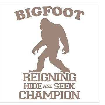 Bigfoot Hide And Seek World Champ Sasquatch Funny T-Shirt by yellowpinko