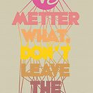 No metter what! by milicaziva