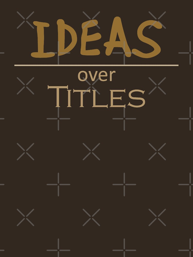 Ideas over Titles by Thogek