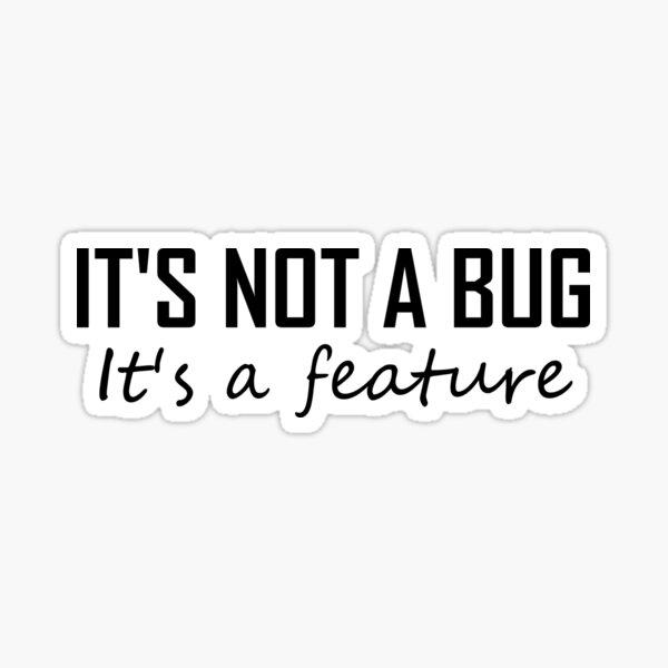 Ce n'est pas un bug, c'est une fonctionnalité - codage drôle Sticker
