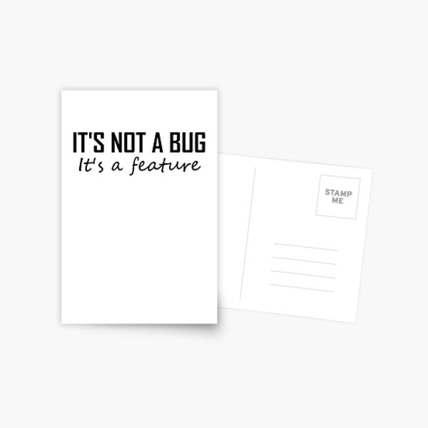 Its Not A Bug, It's a Feature- Funny Coding  Postcard