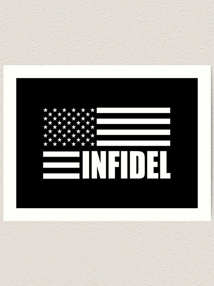 American Infidel Word With Usa Flag Black And White In The Bottom