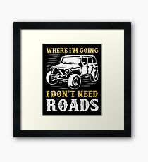 Where I'm Going I Don't Need Roads T-Shirt Framed Print