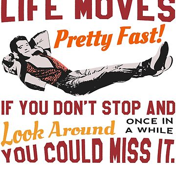 Save Ferris, Life Moves cita bastante rápida, famosa camiseta de la escuela secundaria 80s, Original de clothorama