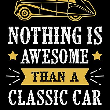Nothing Is Awesome Than A Classic Car by wantneedlove
