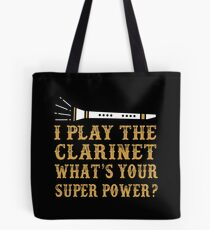 I Play Clarinet. What's Your Superpower Tote Bag